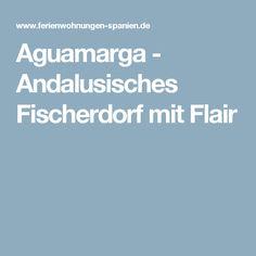 Aguamarga - Andalusisches Fischerdorf mit Flair