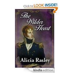 Alicia Rasley - The Wilder Heart, a Regency Novella (Regency Escapes)