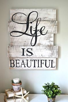 """Best Country Decor Ideas - Hand-painted Whitewashed """"Life Is Beautiful"""" Sign - Rustic Farmhouse Decor Tutorials and Easy Vintage Shabby Chic Home Decor for Kitchen, Living Room and Bathroom - Creative Country Crafts, Rustic Wall Art and Accessories to Mak Arte Pallet, Pallet Art, Pallet Ideas, Pallet Boards, Diy Pallet, Pallet Wall Decor, Wood Boards, Wooden Wall Decor, Painted Boards"""