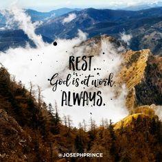 Rest. God is at work. Always.