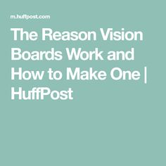 The Reason Vision Boards Work and How to Make One | HuffPost