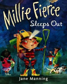 Millie Fierce Sleeps Out | Realistic Fiction | Littlegirls can be strong and fierce and brave—and sometimes their ferocity is just the thing they need to save the day. Millie is strong. Millie is fierce. But Millie has learned to keep her fierceness in check... | Grades Pre K-2 | #books #kidlit #reading #friendship #picturebook