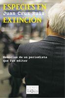 """Cruz Ruiz, Juan """"Especies en extinción: memorias de un periodista que fué editor"""". Barcelona : Tusquets, 2013. Encuentra este libro en la 5ª planta: 860-94""""19""""CRU"""