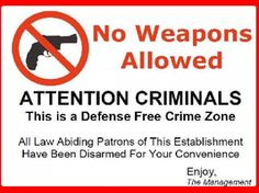 What does a GUNs FREE ZONE mean to a criminal - Conceal & Carry Network Forum