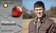 Jonathan Bloom, author of American Wasteland, will be speaking at Food Tank's Food Waste Free NYC event