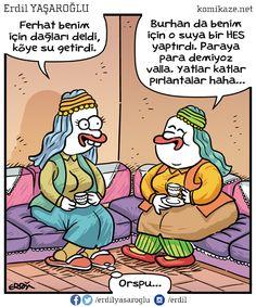 - Ferhat benim için dağları deldi, köye su getirdi.  + Burhan'da benim için suya bir HES yaptırdı. Paraya para demiyoruz valla. Yatlar katlar pırlantalar haha...  - Orspu...  #karikatür #mizah #matrak #komik #espri #şaka #gırgır #komiksözler