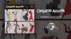 Orquesta Akokán - Mambo Rapidito (Official Audio) La musique est la langue des émotions et le seul plaisir sensuel sans vice !