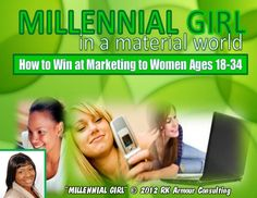 Millennial Girl in a Material World: How to Win at Marketing to Women 18-34
