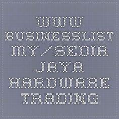 www.businesslist.my/sedia-jaya-hardware-trading