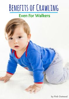 Benefits Of Crawling Even For Walkers. Give opportunities to crawl through play! - Pink Oatmeal