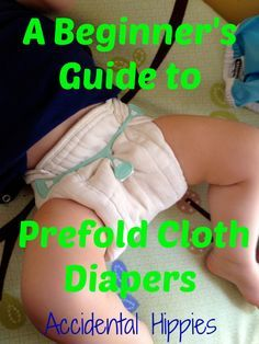 A Beginner's Guide to Prefold Cloth Diapers: Information about why to use them, how to use them, and what our changing and wash routines are like!  On the fence about whether prefolds might be for you?  Get more information about how they can work for you and your family here! #clothdiapers #prefolds #greenbaby