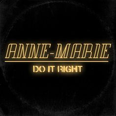 "New Music: Anne-Marie ""Do It Right"""