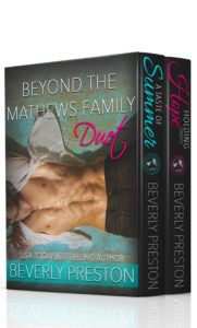 )..) .) (. (. ON SALE NOW!Havent picked up your copy of A Taste of Summer or Holding Onto Hope by USA Today Bestselling Author Beverly Preston yet? Then dont miss your chance to #1-click your copy of Beyond the Mathews Family Duet Boxed Set while it is on sale for one week only for just .99 pennies! Two sexy standalones that will leave you squirming and satisfied for one incredible price. Grab yours today and experience Ryan & Antonio today!  BEYOND THE MATHEWS FAMILY  TWO STANDALONE NOVELS…