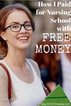 """How I Paid For Nursing School With Free Money: How to find the money and """"hack"""" the scholarship application process when you need the extra help!"""