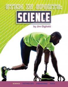 STEM in sports. Science by Jim Gigliotti  [07/15]