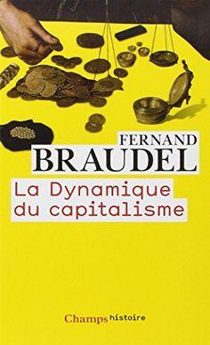La Dynamique du capitalisme de Fernand Braudel https://www.amazon.fr/dp/2081307952/ref=cm_sw_r_pi_dp_U_x_eZ8SAbZNCKZGN