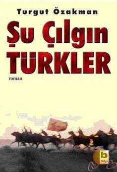 Şu çılgın Türkler I Love Books, My Books, Turkish War Of Independence, History Books, Albert Einstein, Reading Lists, Literature, Novels, My Love