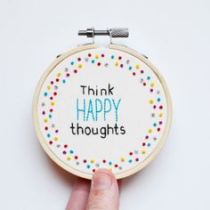 Inspirational Quote Hoop Art 'Think Happy Thoughts' Hand Embroidery 3 inch Hoop Wall Art
