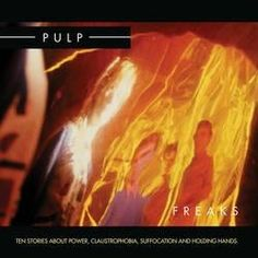 Pulp Freaks. Ten Stories About Power, Claustrophobia, Suffocation And Holding Hands Vinyl Double LP