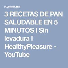 3 RECETAS DE PAN SALUDABLE EN 5 MINUTOS I Sin levadura I HealthyPleasure - YouTube