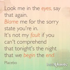 Placebo Begin the End a beautiful song.