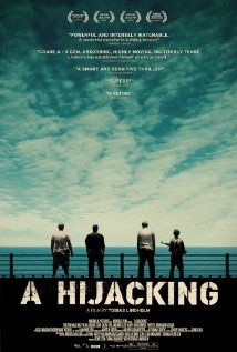 """""""A Hijacking"""" (2012). The crew of a Danish cargo ship is hijacked by Somali pirates who proceed to engage in escalating negotiations with authorities in Copenhagen.  This Danish film is an excellent thriller.  The threat of violence is always close at hand, which makes it a great psychological thriller.  Given the story line, which usually wouldn't be my kind of film, I was surprised at how much I liked this drama."""