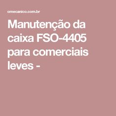 Manutenção da caixa FSO-4405 para comerciais leves -