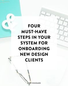 4 Must-Have Steps in Your System for Onboarding New Design Clients - Kory Woodard Business Design, Creative Business, Business Tips, Online Business, Business Coaching, Business Education, Business Entrepreneur, Blog Tips, A Team