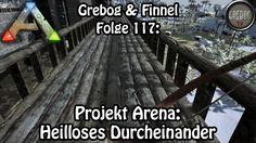 Ark: Survival Evolved - Folge 117: Projekt Arena - Heilloses Durcheinander