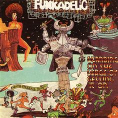 Funkadelic - Standing On The Verge Of Getting It On Limited Edition Colored Vinyl LP (Awaiting Repress)