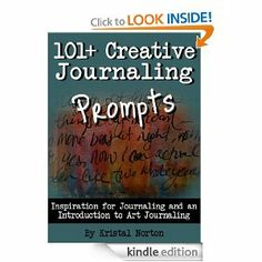 Amazon.com: 101+ Creative Journaling Prompts: Inspiration for Journaling and an Introduction to Art Journaling eBook: Kristal Norton: Kindle Store