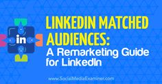 Want to retarget website visitors and reach non-responsive email contacts on LinkedIn? Discover how to use Matched Audiences to target your LinkedIn ads.