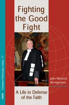 Fighting the Good Fight (A Life in Defense of the Faith; BY John Warwick Montgomery; Imprint: Wipf and Stock). John Warwick Montgomery is considered to be one of the foremost living apologists for classical, biblical Christianity. A renaissance scholar with a flair for controversy, he lives in France, England and the United States. His international activities have brought him into personal contact with some of the most exciting events of our time: not only was he in China In June 1989…