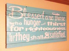 "Wooden typography Bible verse sign made out of reclaimed barn wood.  My husband is making these to help fund our adoption.  We are in the process of adopting a little boy from Ethiopia.  ""Blessed are those who hunger and thirst for righteousness, for they shall be satisfied."""