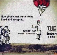 join us for more fun (y) - Oh Look, a Penny Airborne Army, Airborne Ranger, 82nd Airborne Division, Military Quotes, Military Humor, Military Life, Funny Signs, Funny Memes, Hilarious