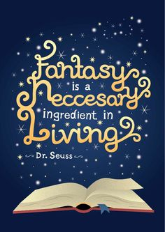 Seuss Quotes about Reading _fantasy is a neccessary ingredient quote_poster If you love fantasy & dragons as much as we do, check our our canvas wraps - click that link! Quotes For Book Lovers, Book Quotes, Life Quotes, Roald Dahl Quotes, Author Quotes, Quotes Quotes, Magic Quotes, Star Quotes, Quotes About Magic