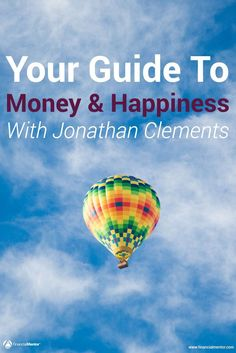 Struggling to find balance with your financial goals? Not sure where to start or how to create a plan for financial success? I interviewed Jonathan Clements - personal finance expert - and he shared amazing insights on how to manage money and your happiness to achieve balance.