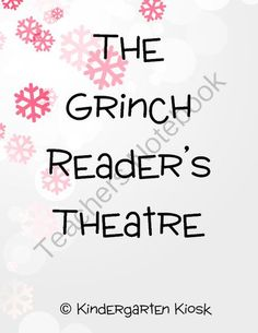 The Grinch Readers Theater from Kindergarten Kiosk on TeachersNotebook.com (12 pages)  - This play (or reader's theatre) will involve the entire classroom and may be performed in front of a large audience. This story is well known by most students and they should enjoy reciting the great words of the great Dr. Seuss!