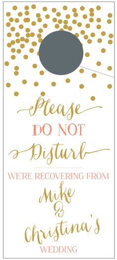 Do Not Disturb Door Hangers with Gold Confetti for Wedding Welcome Bags by pinkblossomgoods on Etsy https://www.etsy.com/listing/201973899/do-not-disturb-door-hangers-with-gold