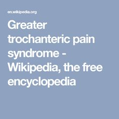 Greater trochanteric pain syndrome - Wikipedia, the free encyclopedia
