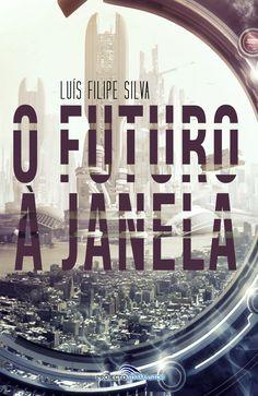 «O Futuro à Janela», de Luís Filipe Silva, disponível gratuitamente em: http://projectoadamastor.org/o-futuro-a-janela-luis-filipe-silva/