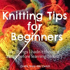 LOTS of knitting tips by Crafts from the Cwtch, via Flickr