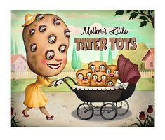 Mother's Little Tater Tots by Nouar [via Eat Me Daily] It's anthropomorphic food day here at the Geyser of Awesome. All personified food related posts all day long! Vintage Advertisements, Vintage Ads, Graphics Vintage, Vintage Food, Funny Vintage, Vintage Stuff, Vintage Posters, Miss Noir, Trevor Brown