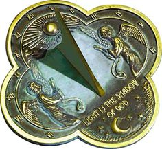 Early Time Piece: Sundial inscribed with Light is in the shadow of God.