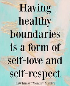 Monday Mantra 198 ~ Having boundaries is a form of self-love and self-respect quote Monday Mantra 198 via LaWhimsy Self Respect Quotes, Respect Life, Care Quotes, Words Quotes, Advice Quotes, Sayings, Qoutes, Dear Self, Self Love