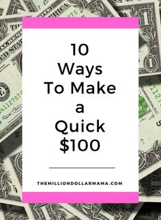 10 ways to make a quick $100