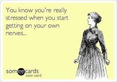 You know you're really stressed when you start getting on your own nerves. #stress #caregiver