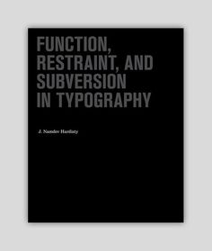"""Function, Restraint, and Subversion in Typography"", a title on contemporary typography from the friendly folks at Princeton Architectural Press. The book takes a look at the minimalistic typographic work of a variety of well-known and not-so-well-known designers. On sale for $31.50, regularly $45.00."