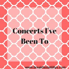 Breakfast at Lillys: Concerts I've Been To