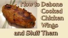 How to Debone Cooked Chicken Wings and Stuff Them